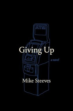 Giving-up-a-novel-mike-steeves-cover-510-427x652