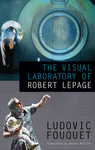 The_visual_laboratory_of_robert_lepage